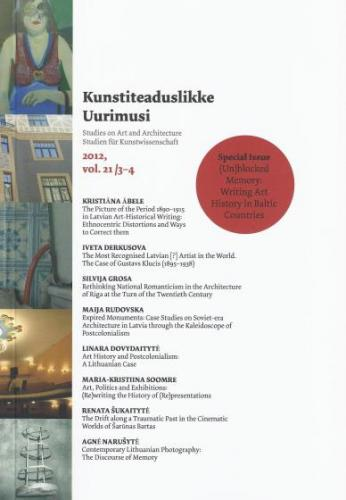 Kunstiteaduslikke Uurimusi - Studies on Art and Architecture 2012/3-4 (21). Special Issue: (Un)blocked Memory: Writing Art History in Baltic Countries