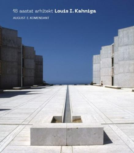 18 aastat arhitekt Louis I. Kahniga - 18 Years with Architect Louis I. Kahn