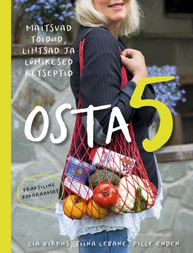OSTA 5. Maitsvad toidud, lihtsad ja lühikesed retseptid
