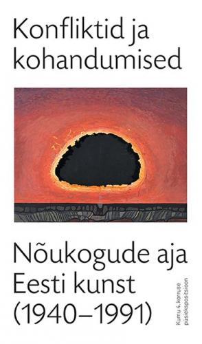 Konfliktid ja kohandumised: nõukogude aja Eesti kunst (1940-1991) : Kumu 4. korruse püsiekspositsioon