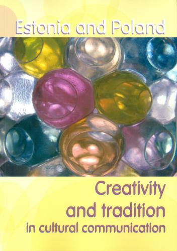 Estonia and Poland: Creativity and tradition in cultural communication. Volume 2: Perspectives on national and regional identity