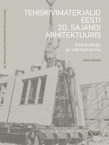 Tehiskivimaterjalid Eesti 20. sajandi arhitektuuris: Kasutuslugu ja väärtustamine