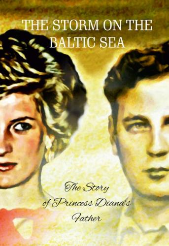 The Storm on the Baltic Sea: The Story of Princess Diana's Father