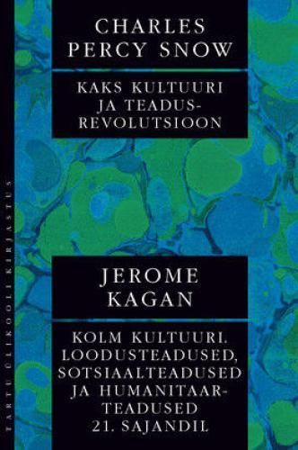 Kaks kultuuri ja teadusrevolutsioon. Kolm kultuuri. Loodusteadused, sotsiaalteadused ja humanitaarteadused 21. sajandil