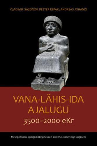 Vana-Lähis-Ida ajalugu 3500–2000 eKr - Mesopotaamia ajalugu kiilkirja tekkest kuni Uus-Sumeri riigi languseni