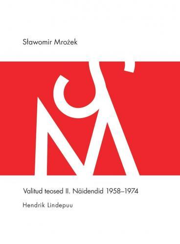 Valitud teosed II. Näidendid 1958-1974.