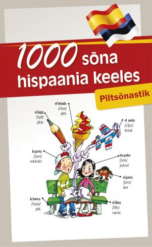 1000 SÕNA HISPAANIA KEELES. PILTSÕNASTIK