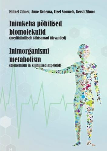Inimkeha põhilised biomolekulid (meditsiiniliselt tähtsamad ülesanded)