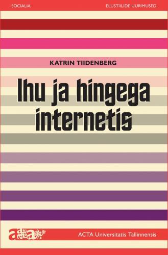 Ihu ja hingega internetis. Kuidas mõista sotsiaalmeediat?