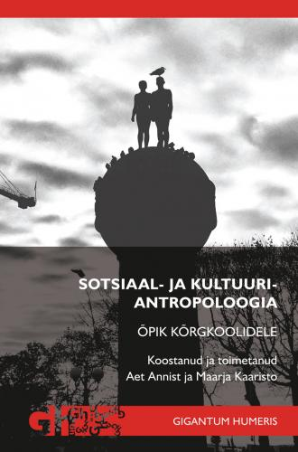 Sotsiaal- ja kultuuriantropoloogia - Õpik kõrgkoolidele