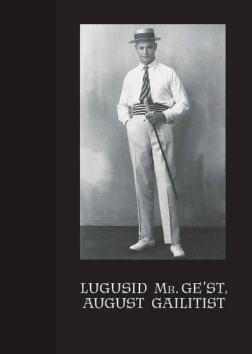 Lugusid Mr. Ge'st, August Gailitist