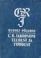C. R. Jakobsoni teedest ja töödest
