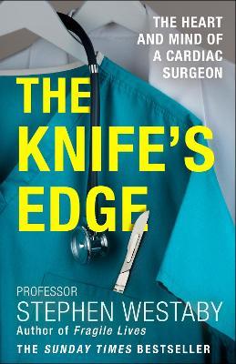 Knife's Edge: The Heart and Mind of a Cardiac Surgeon