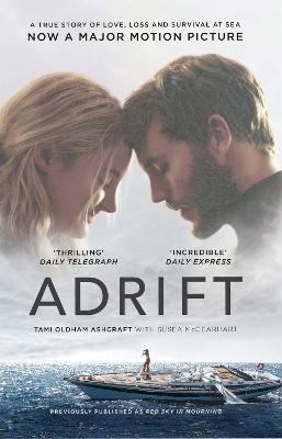 Adrift: A True Story of Love, Loss and Survival at Sea Film tie-in edition
