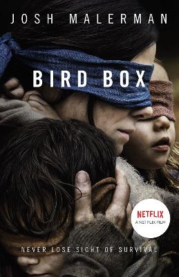 Bird Box: The Bestselling Psychological Thriller, Now a Major Film Film tie-in edition