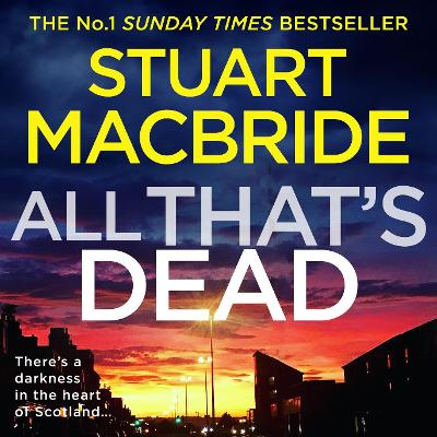 All That's Dead: The New Logan Mcrae Crime Thriller from the No.1 Bestselling Author Unabridged edition