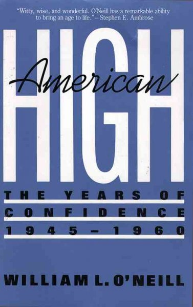 American High: The Years of Confidence, 1945-1960 illustrated edition