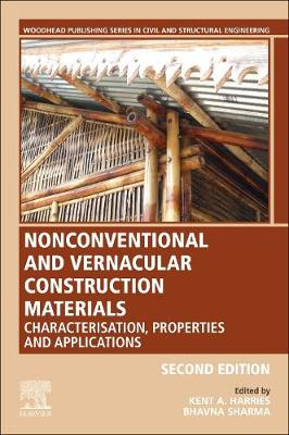 Nonconventional and Vernacular Construction Materials: Characterisation, Properties and Applications 2nd edition