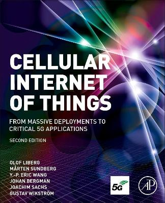 Cellular Internet of Things: From Massive Deployments to Critical 5G Applications 2nd edition