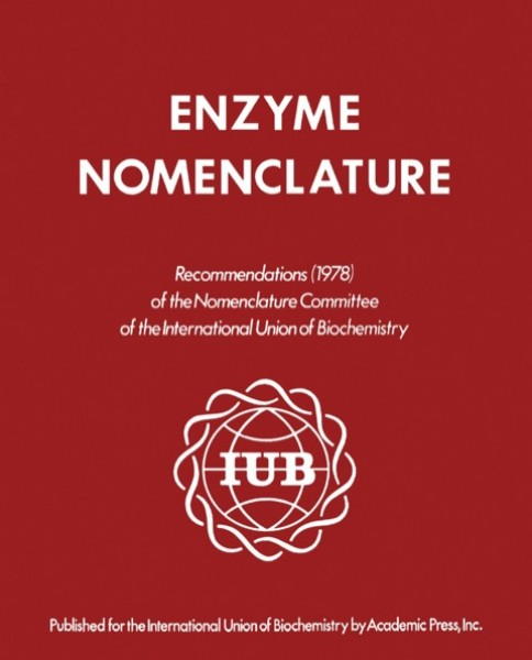 Enzyme Nomenclature: Recommendations of the Nomenclature Committee of the International Union of   Biochemistry 1978