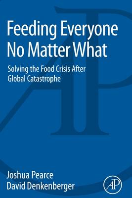 Feeding Everyone No Matter What: Managing Food Security After Global Catastrophe