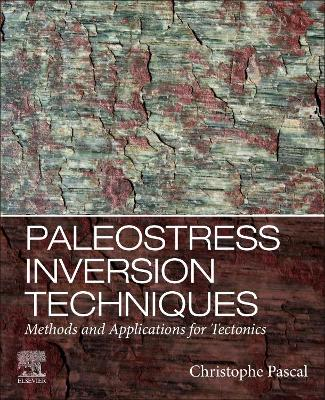 Paleostress Inversion Techniques: Methods and Applications for Tectonics
