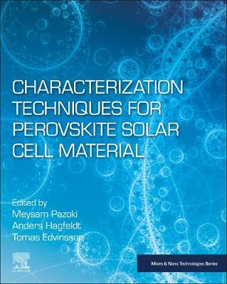 Characterization Techniques for Perovskite Solar Cell Materials: Characterization of Recently Emerged Perovskite Solar Cell Materials to   Provide an Understanding of the Fundamental Physics on the Nano Scale and   Optimize the Operation of the Device Towards Stable and Low Cost Photovoltaic   Technology