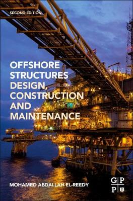 Offshore Structures: Design, Construction and Maintenance 2nd edition