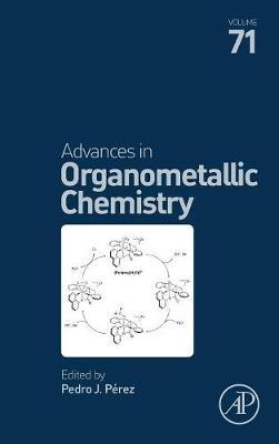 Advances in Organometallic Chemistry, Volume 71
