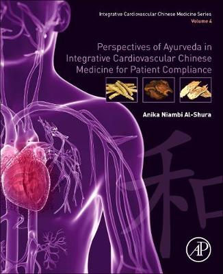 Perspectives of Ayurveda in Integrative Cardiovascular Chinese Medicine for   Patient Compliance: Volume 4