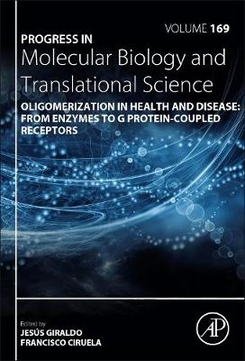 Oligomerization in Health and Disease: From Enzymes to G Protein-Coupled   Receptors, Volume 169
