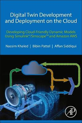 Digital Twin Development and Deployment on the Cloud: Developing Cloud-Friendly Dynamic Models Using Simulink(R)/SimscapeTM and Amazon AWS