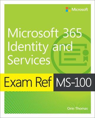 Exam Ref MS-100 Microsoft 365 Identity and Services,1/e