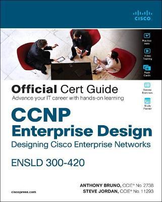 CCNP Enterprise Design ENSLD 300-420 Official Cert Guide: Designing Cisco Enterprise Networks
