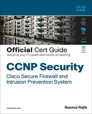 CCNP Security FirePower SNCF 300-710 Official Cert Guide: Securing Networks with Cisco Firepower