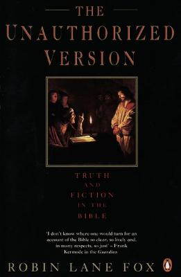 Unauthorized Version: Truth and Fiction in the Bible New edition