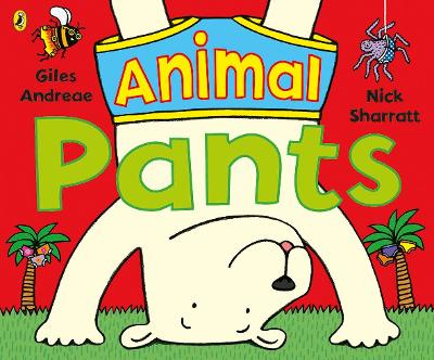 Animal Pants: from the bestselling Pants series