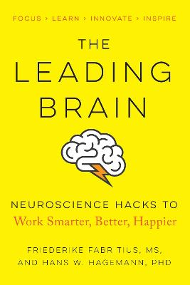 Leading Brain: Powerful Science-Based Strategies for Achieving Peak Performance