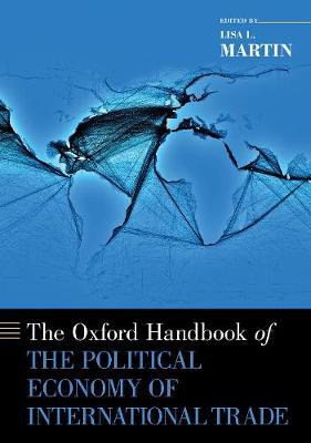 Oxford Handbook of the Political Economy of International Trade