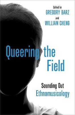 Queering the Field: Sounding Out Ethnomusicology