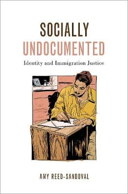 Socially Undocumented: Identity and Imigration Justice