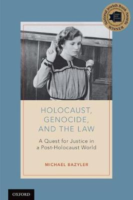 Holocaust, Genocide, and the Law: A Quest for Justice in a Post-Holocaust World