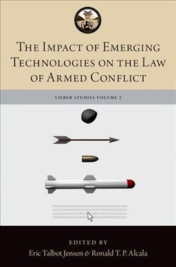 Impact of Emerging Technologies on the Law of Armed Conflict