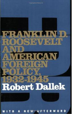 Franklin D. Roosevelt and American Foreign Policy, 1932-1945: With a New Afterword 2nd Revised edition