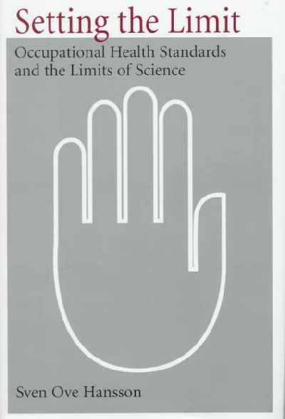 Setting the Limit: Occupational Health Standards and the Limits of Science
