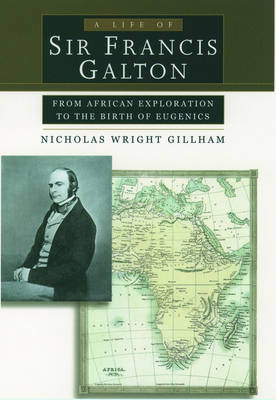 Life of Sir Francis Galton: From African Exploration to the Birth of Eugenics illustrated edition