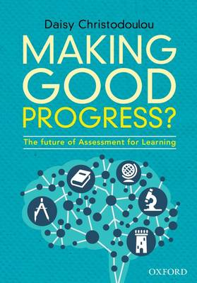 Making Good Progress?: The future of Assessment for Learning New edition