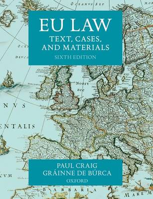 EU Law: Text, Cases, and Materials 6th Revised edition