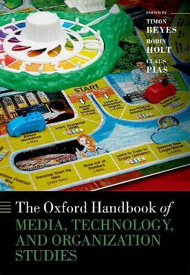 Oxford Handbook of Media, Technology, and Organization Studies