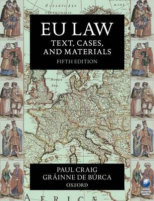 EU Law: Text, Cases, and Materials: Text, Cases, and Materials 5th edition